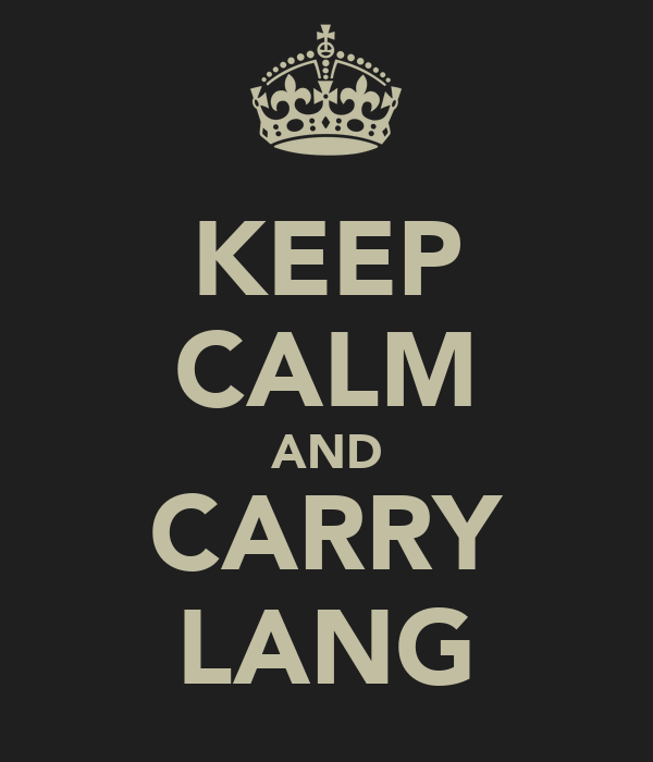 KEEP CALM AND CARRY LANG