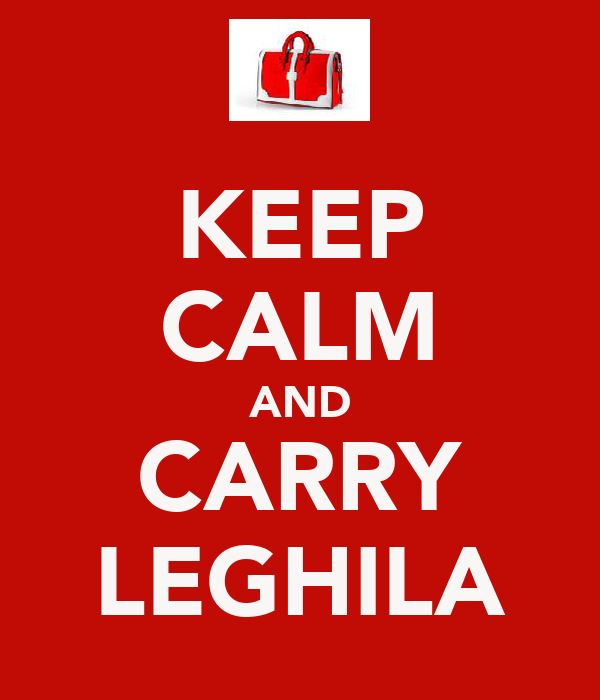 KEEP CALM AND CARRY LEGHILA
