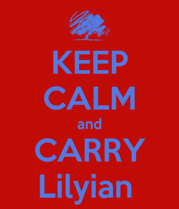 KEEP CALM and CARRY Lilyian