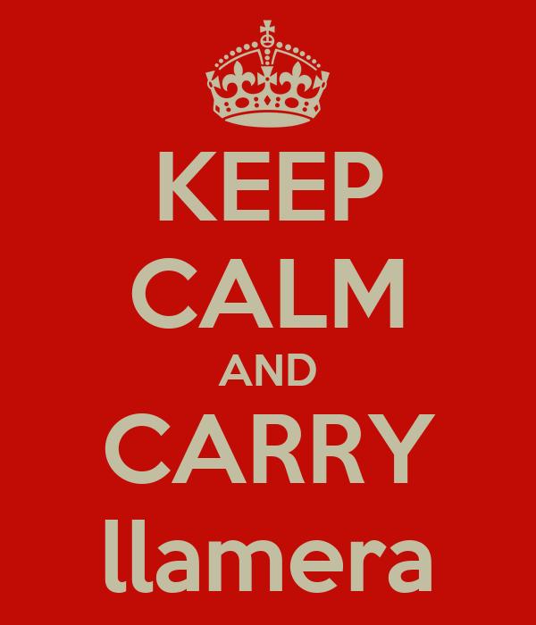 KEEP CALM AND CARRY llamera