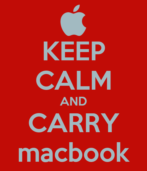 KEEP CALM AND CARRY macbook