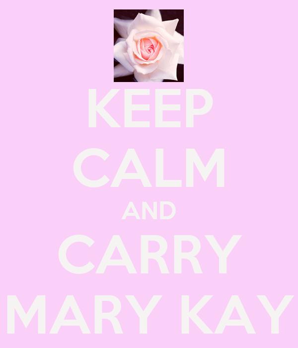 KEEP CALM AND CARRY MARY KAY