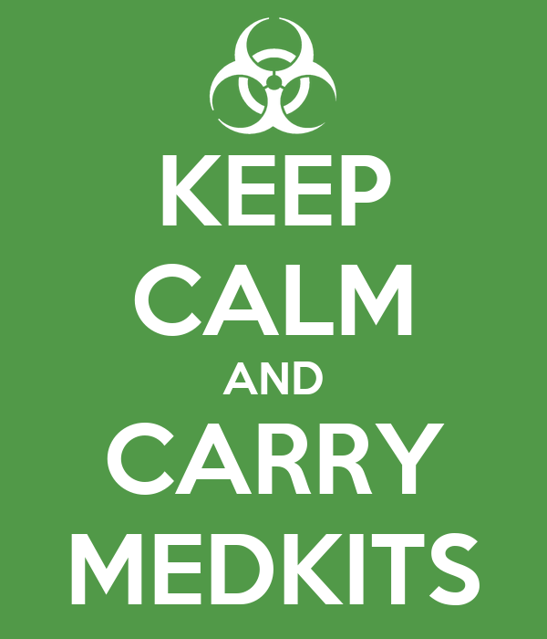 KEEP CALM AND CARRY MEDKITS