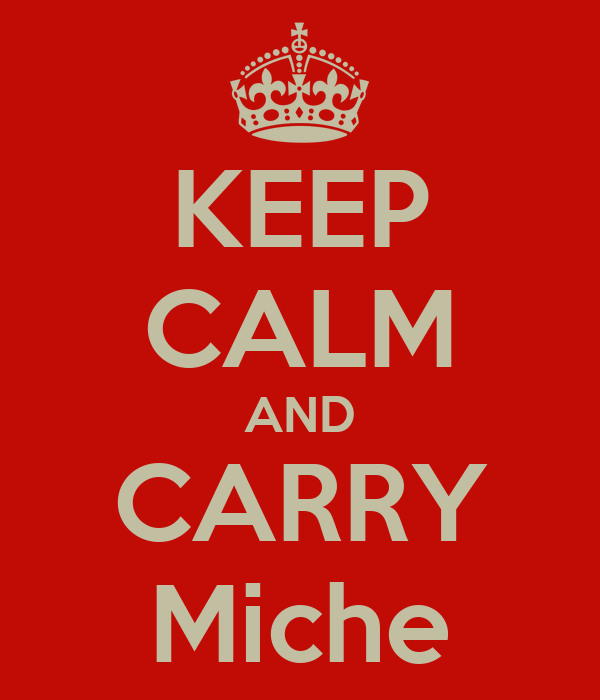 KEEP CALM AND CARRY Miche
