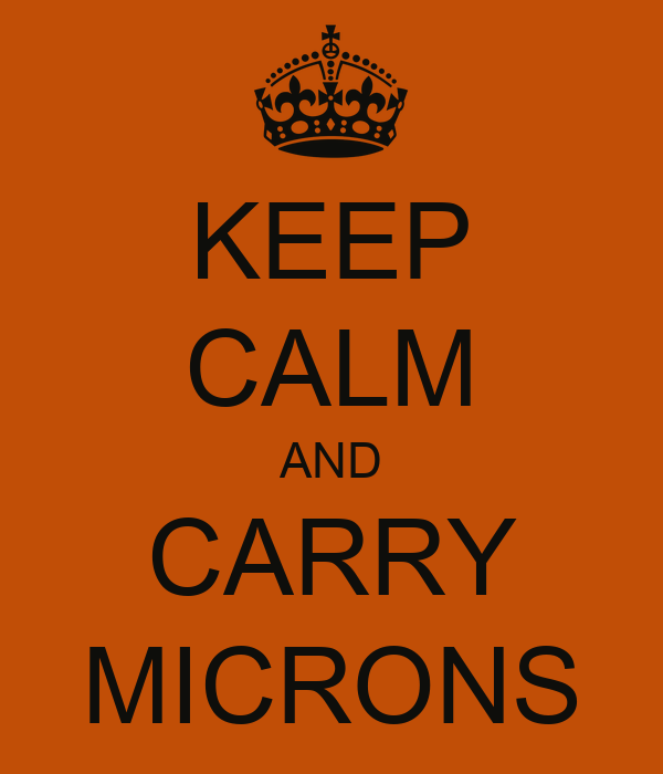 KEEP CALM AND CARRY MICRONS