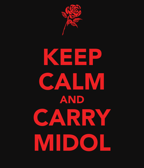 KEEP CALM AND CARRY MIDOL