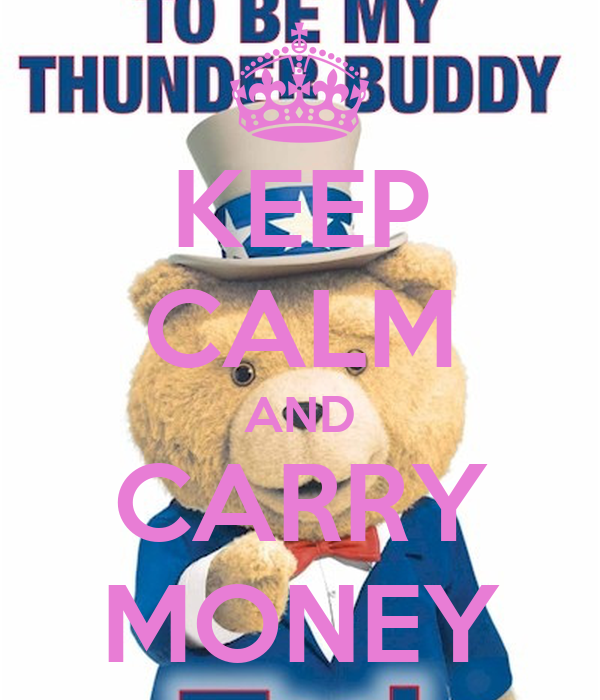 KEEP CALM AND CARRY MONEY