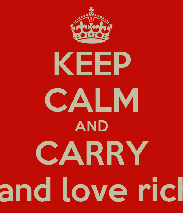 KEEP CALM AND CARRY money and love rich homie