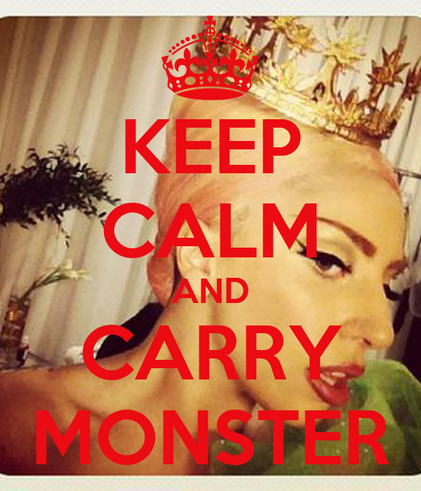 KEEP CALM AND CARRY MONSTER