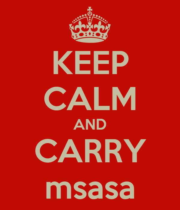 KEEP CALM AND CARRY msasa