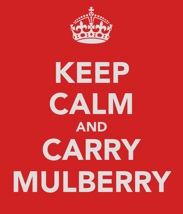 KEEP CALM AND CARRY MULBERRY