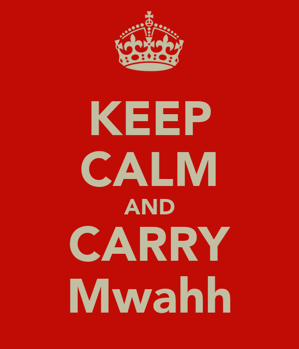 KEEP CALM AND CARRY Mwahh