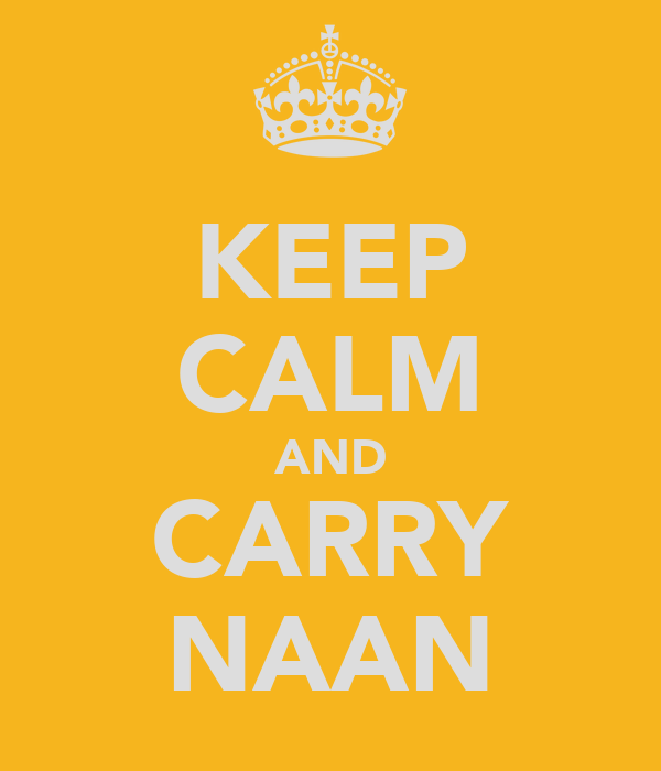 KEEP CALM AND CARRY NAAN