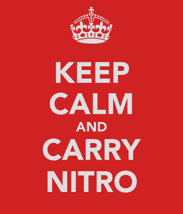 KEEP CALM AND CARRY NITRO