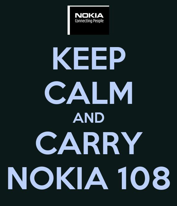 KEEP CALM AND CARRY NOKIA 108