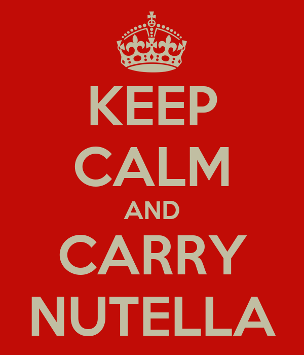KEEP CALM AND CARRY NUTELLA