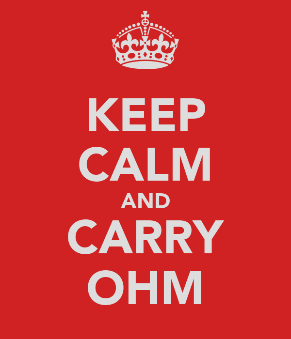 KEEP CALM AND CARRY OHM