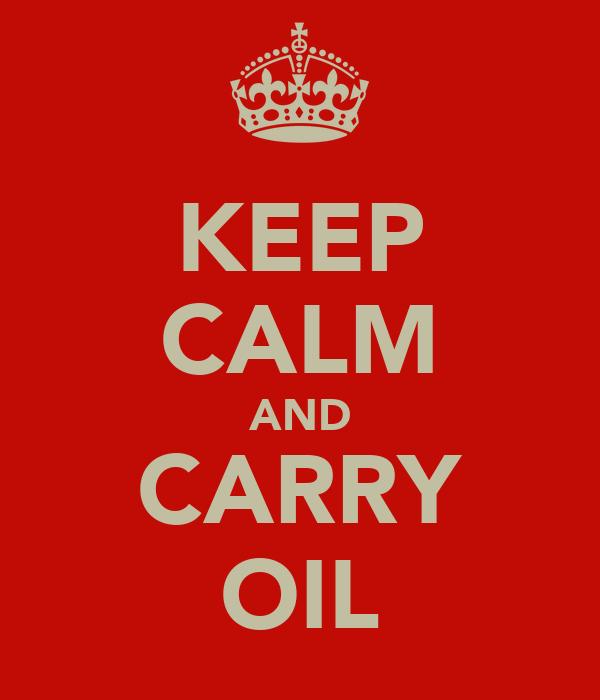KEEP CALM AND CARRY OIL