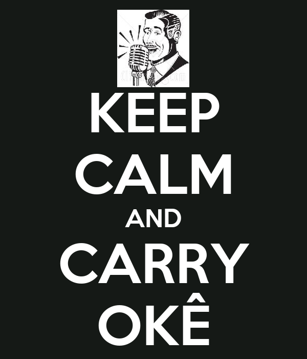 KEEP CALM AND CARRY OKÊ