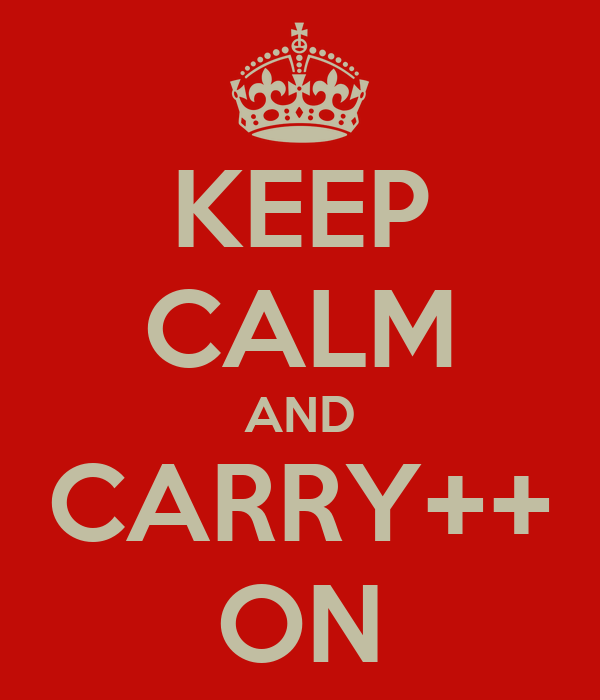 KEEP CALM AND CARRY++ ON