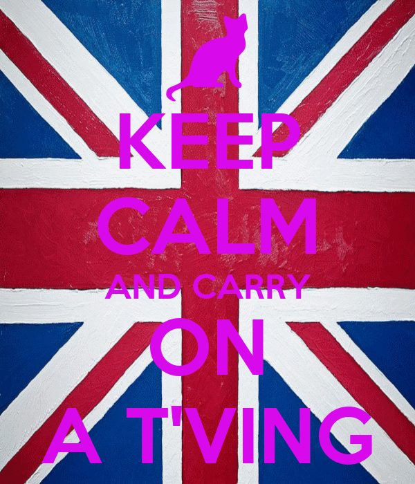KEEP CALM AND CARRY ON A T'VING