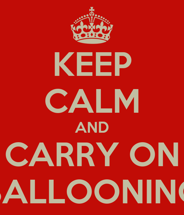 KEEP CALM AND CARRY ON BALLOONING