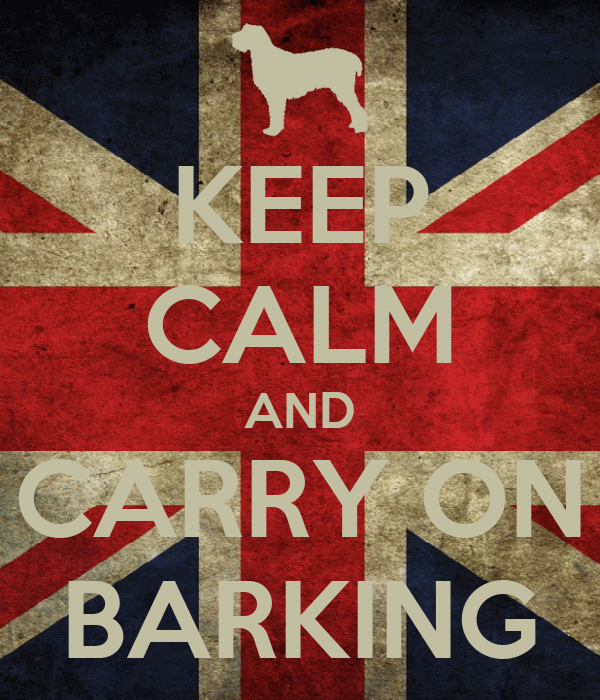KEEP CALM AND CARRY ON BARKING
