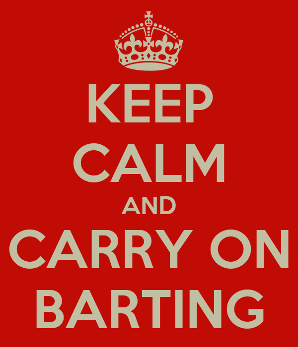 KEEP CALM AND CARRY ON BARTING
