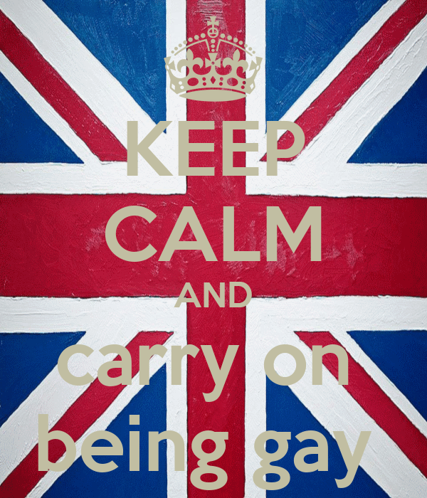 KEEP CALM AND carry on  being gay