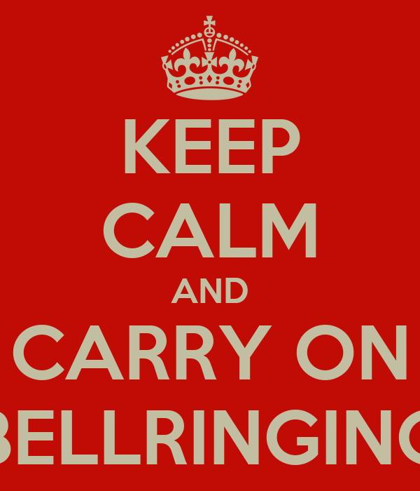 KEEP CALM AND CARRY ON BELLRINGING