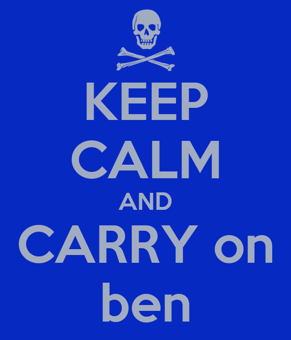 KEEP CALM AND CARRY on ben