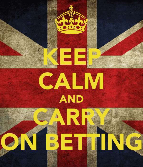 KEEP CALM AND CARRY ON BETTING