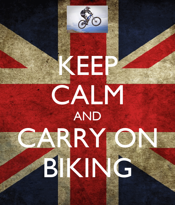KEEP CALM AND CARRY ON BIKING