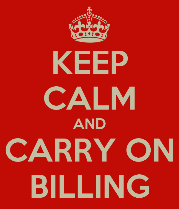 KEEP CALM AND CARRY ON BILLING