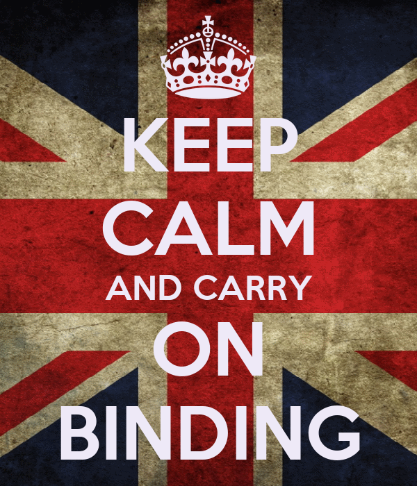 KEEP CALM AND CARRY ON BINDING