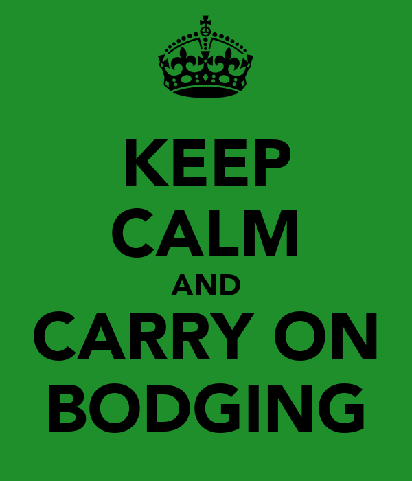 KEEP CALM AND CARRY ON BODGING