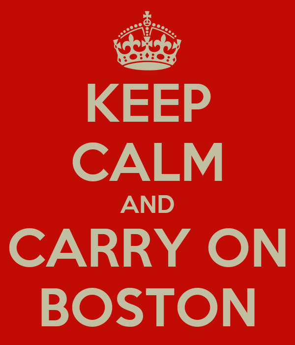 KEEP CALM AND CARRY ON BOSTON