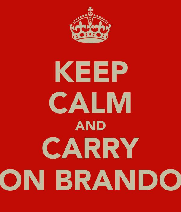 KEEP CALM AND CARRY ON BRANDO