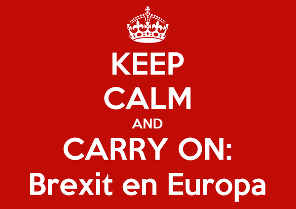 KEEP CALM AND CARRY ON: Brexit en Europa