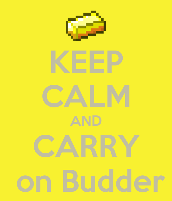KEEP CALM AND CARRY  on Budder