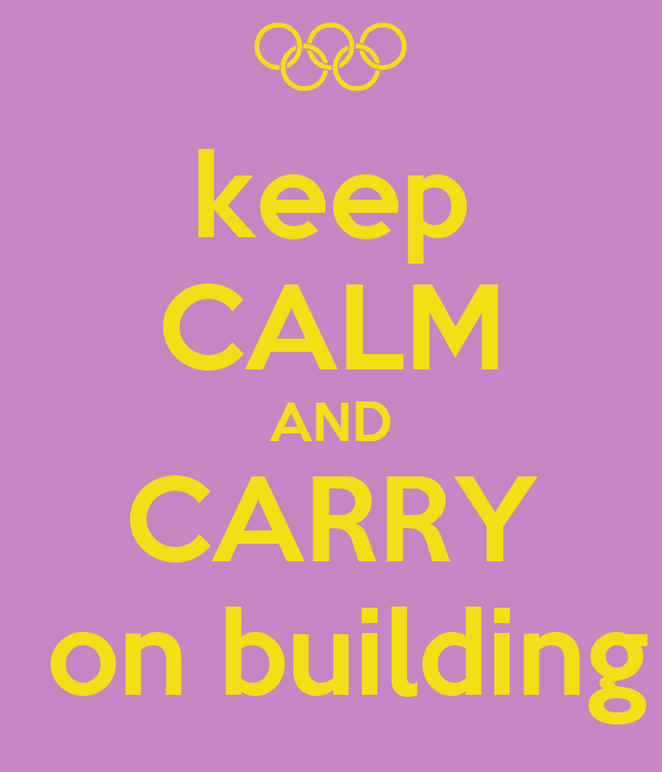 keep CALM AND CARRY  on building