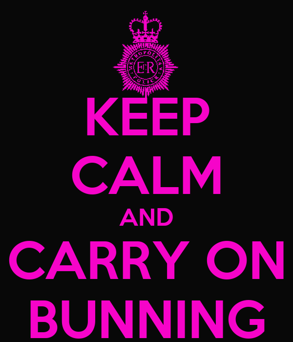 KEEP CALM AND CARRY ON BUNNING