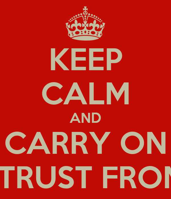 KEEP CALM AND CARRY ON BUYING MEAT YOU CAN TRUST FROM YOUR LOCAL BUTCHER
