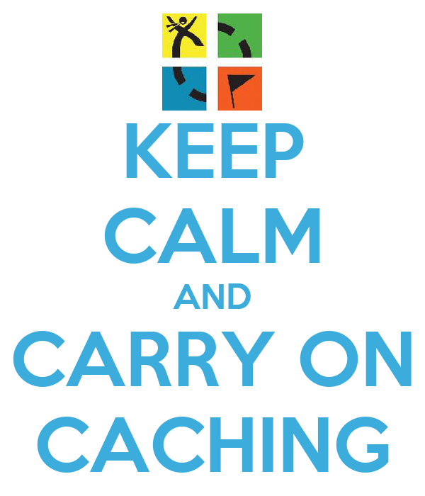 KEEP CALM AND CARRY ON CACHING