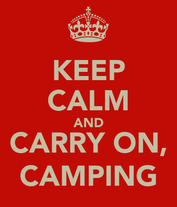 KEEP CALM AND CARRY ON, CAMPING