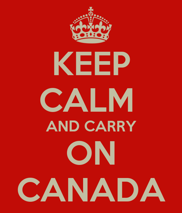 KEEP CALM  AND CARRY ON CANADA