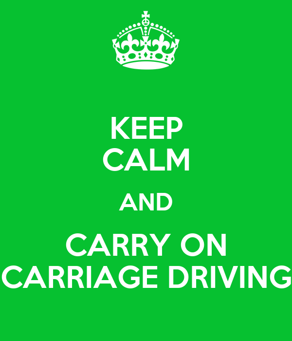 KEEP CALM AND CARRY ON CARRIAGE DRIVING