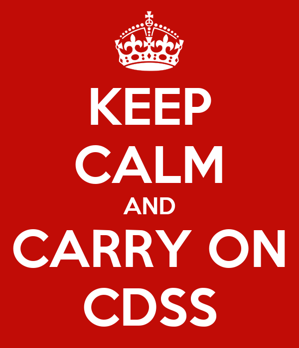 KEEP CALM AND CARRY ON CDSS