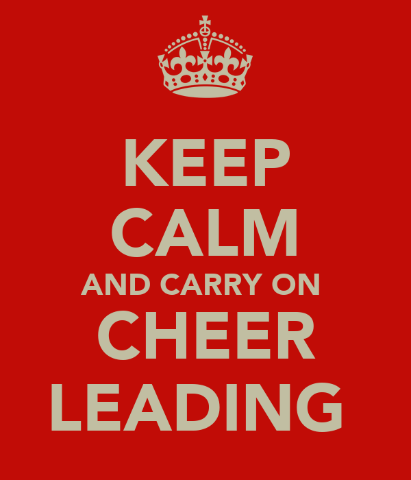 KEEP CALM AND CARRY ON  CHEER LEADING