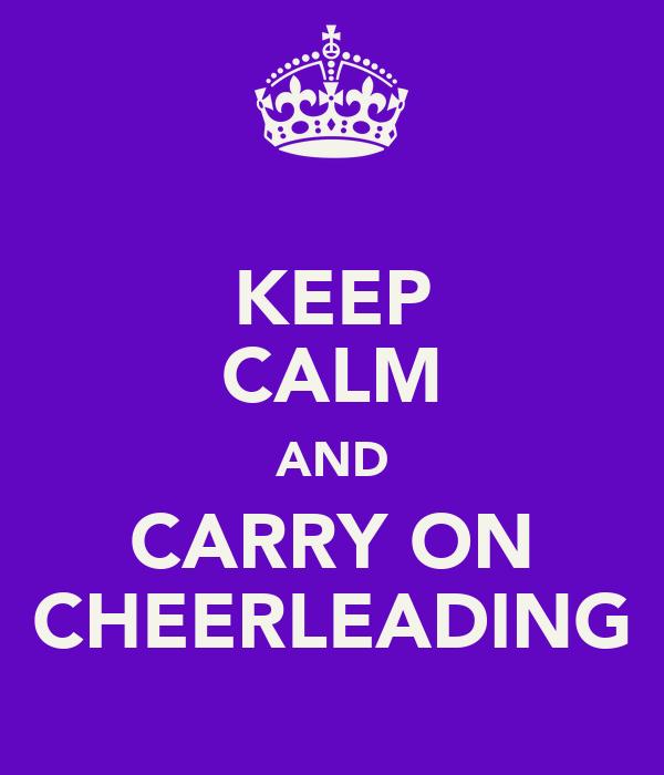 KEEP CALM AND CARRY ON CHEERLEADING